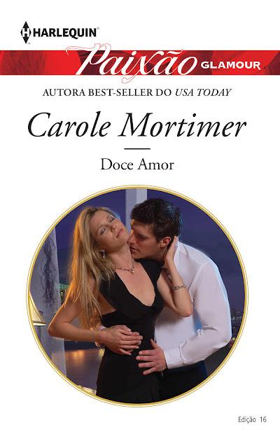 Doce amor Harlequin Paixão Glamour Carole Mortimer