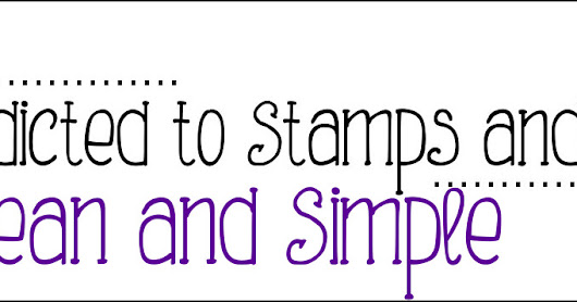 Addicted to Stamps and More! Challenge #299 CAS