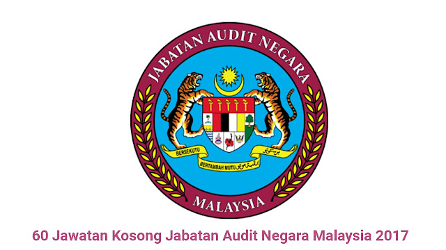 60 Jawatan Kosong Jabatan Audit Negara Malaysia 2017