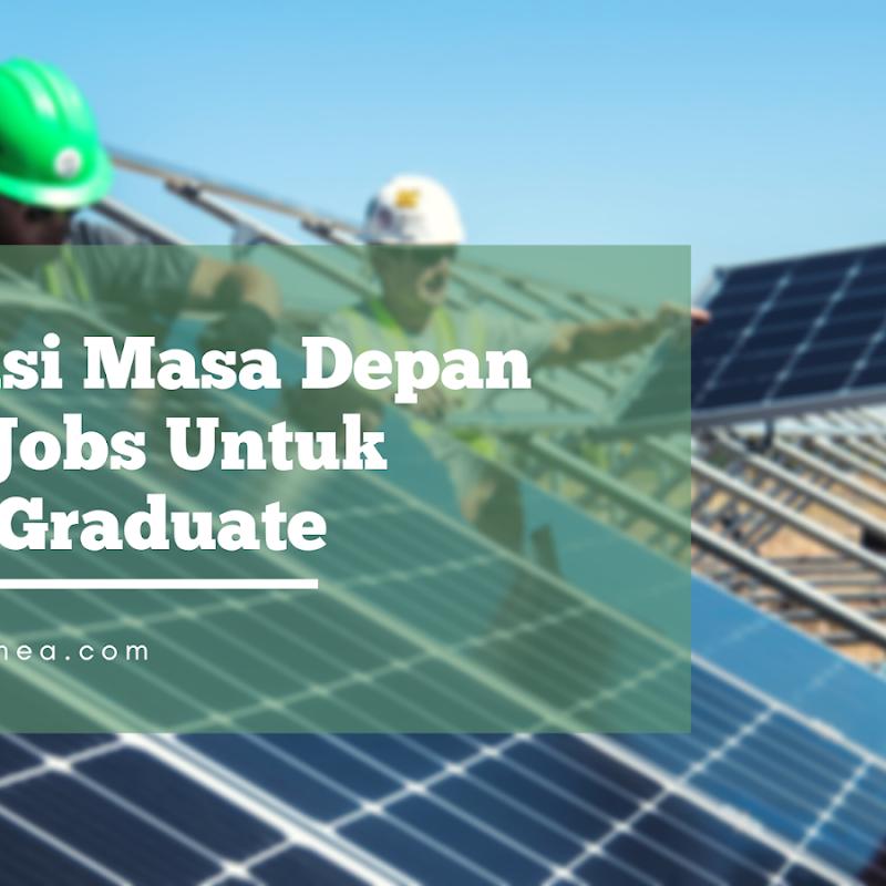 Proyeksi Masa Depan Green Jobs Untuk  Fresh Graduate