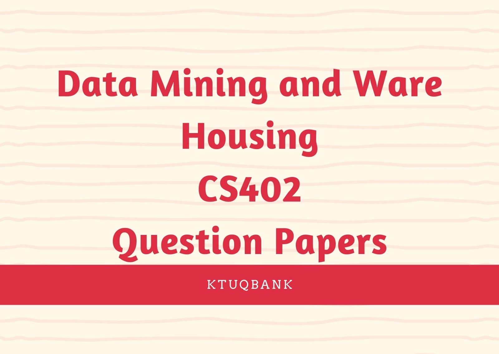 Data Mining and Ware Housing | CS402 | Question Papers (2015 batch)