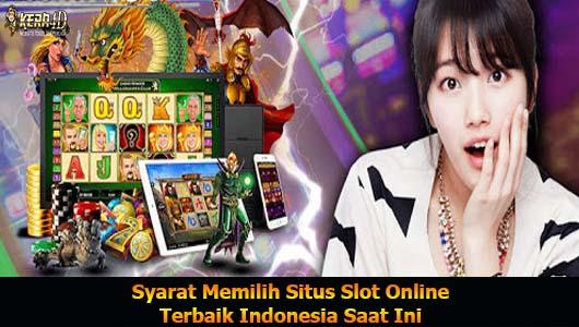 Syarat Memilih Situs Slot Online Terbaik Indonesia Saat Ini