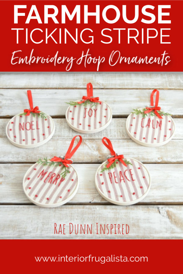DIY Rae Dunn Ornaments with modern farmhouse style by Interior Frugalista, an easy DIY Christmas decoration idea with recycled ticking stripe slipcover and small embroidery hoops. #diychristmas #handmadeornaments