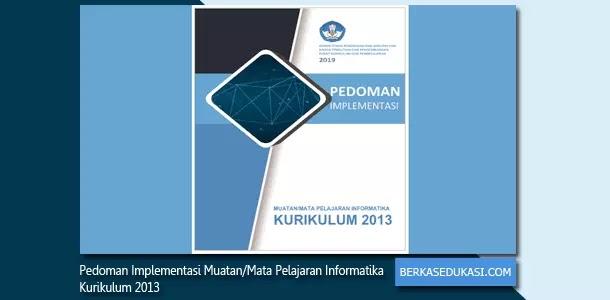 Pedoman Implementasi Muatan Mata Pelajaran Informatika Kurikulum 2013