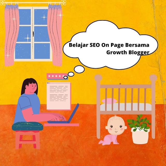 Belajar SEO On Page bersama Growth Blogger