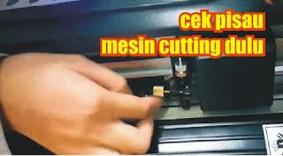 cek pisau mesin cutting