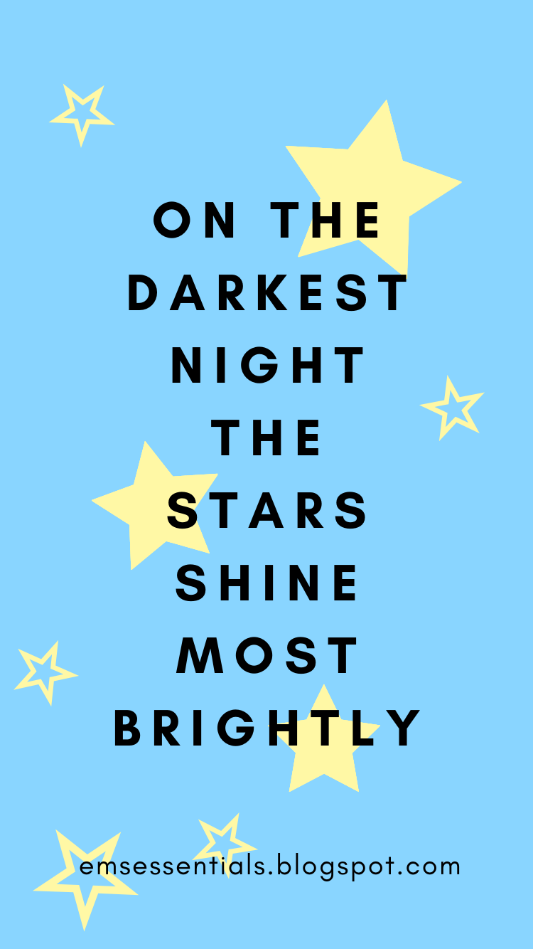 on the darkest night the stars shine brightly quote