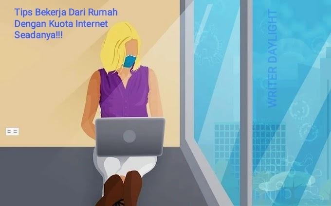 Simak 5 Tips Bekerja dari Rumah dengan Kuota Internet Seadanya!!!