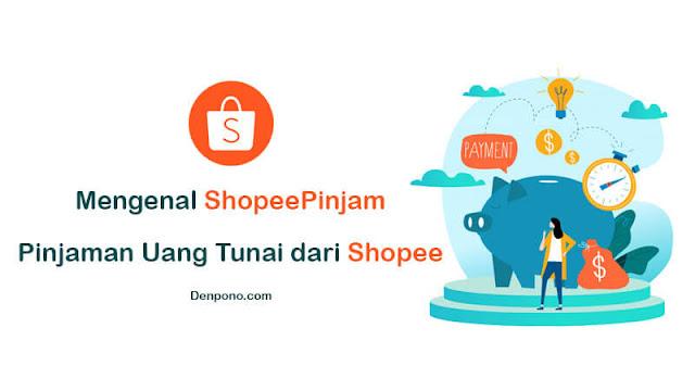 ShopeePinjam : Pengertian, Cara Mengaktifkan dan Simulai Pinjaman