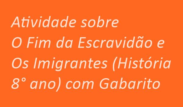 atividade-sobre-o-fim-da-escravidao-e-os-imigrantes