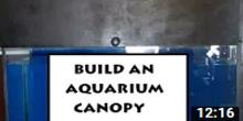 How To Build an Aquarium Canopy