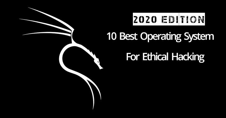 Top 10 Best Linux Distro Operating Systems For Ethical Hacking &  Penetration Testing – 2020