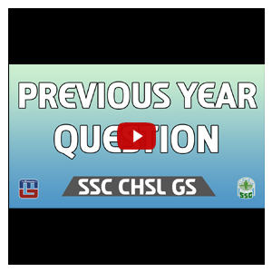Previous Year Questions | General Studies | SSC CHSL | CGL | Other Competitive Exams
