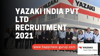 Yazaki India Pvt Ltd Recruitment 2021 | Industrial Engineer | Diploma / BE / B.Tech