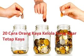 20 Cara Orang Kaya Kelola Uang Biar Tetap Kaya