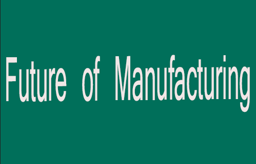 Future of Manufacturing Into High Schools