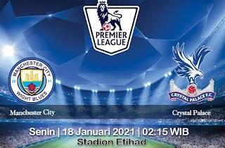 Prediksi Manchester City Vs Crystal Palace 18 Januari 2021