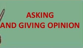 Asking and Giving Opinions : Pengertian, Expressions,Cara, Percakapan dan Contoh Soal
