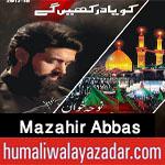http://www.humaliwalayazadar.com/2017/10/mazahir-abbas-nohay-2018.html
