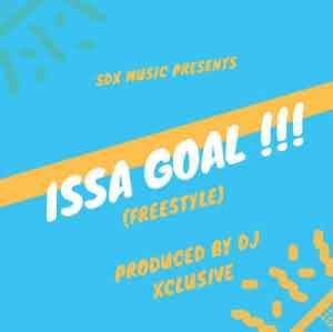 DOWNLOAD MUSIC: DJ Xclusive – Issa Goal