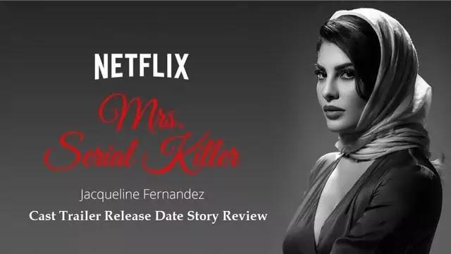 Mrs. Serial Killer web series movie film Cast Trailer Release Date Story Review - Netflix