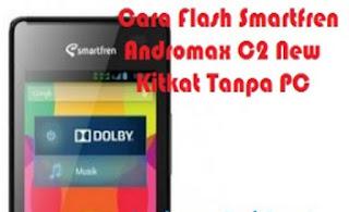 Cara Flashing Andromax C2 New Kitkat Tanpa PC