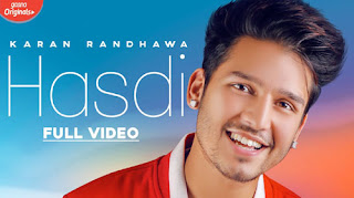 Hasdi - Karan Randhawa Song Lyrics Mp3 Audio & Video Download