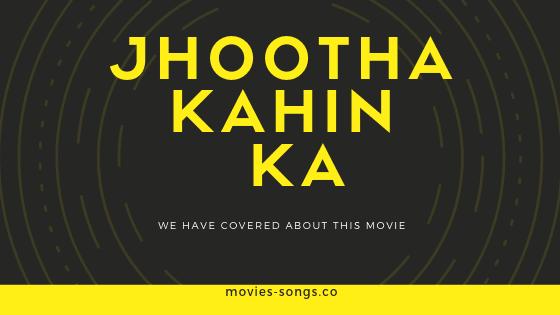 Jhootha Kahin Ka Movie Cast And  Review