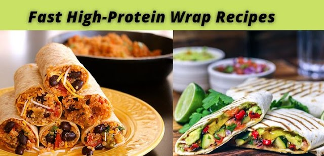 Fast High-Protein Wrap Recipes