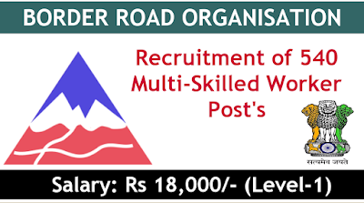 Border Roads Organization Notification 2019 recruitment of 540 Multi-Skilled Worker