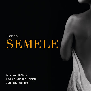 Handel Semele; Louise Alder, Hugo Hymas, Lucile Richardot, Gianluca Buratto, Carlo Vistoli, Monteverdi Choir, English Baroque Soloists, John Eliot Gardiner; SDG