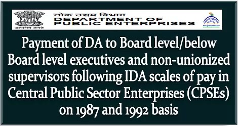 CPSE: Revised DA to Board level/below Board level executives and non-unionized supervisors following IDA scales of pay in Central Public Sector Enterprises (CPSEs) on 1987 and 1992 basis