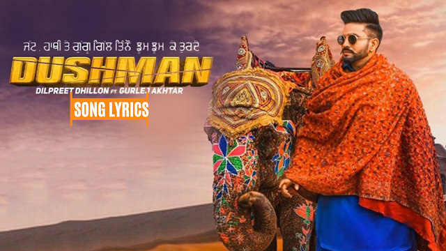 Dushman Lyrics Dilpreet Dhillon