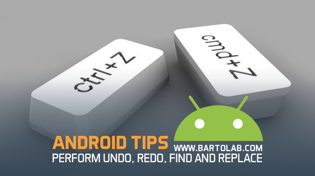Undo, Redo, Find and Replace in Android