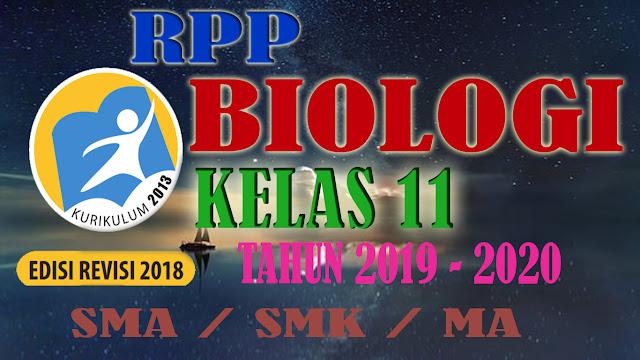 LENGKAP RPP BIOLOGI SMA KELAS 11 Kurikulum 2013 Revisi 2018 TAHUN 2019-2020