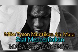 Mike Tyson Menangis Saat Diwawancara