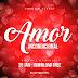 Dj Loyd-B - Amor Incondicional (Ultmix 2k17) - BREVEMENTE