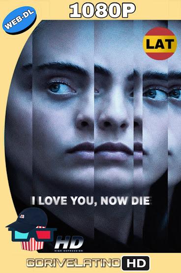 I Love You, Now Die (2019) AMZN WEB-DL 1080p Latino-Ingles MKV