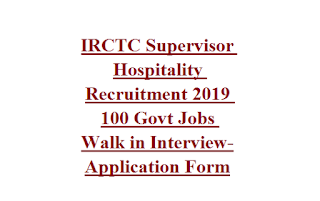 IRCTC Supervisor Hospitality Recruitment 2019 100 Govt Jobs Walk in Interview-Application Form