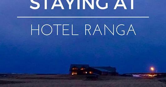 Iceland: Staying at Hotel Ranga