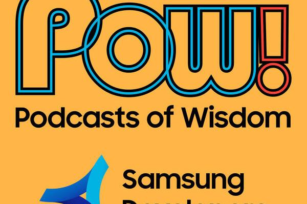 POW! Samsung Developer Program - Galaxy Store and 2020 Awards