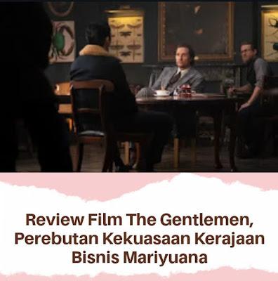 Review Film The Gentlemen, Mengisahkan Pebisnis Mariyuana Yang Ingin Pensiun