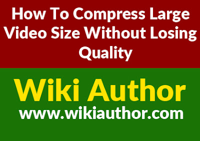 Compress Large Video Size Without Losing Quality