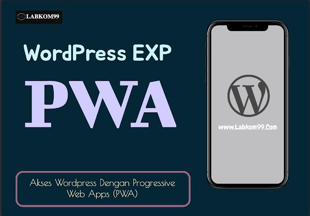 Akses WordPress Dengan Progressive Web Apps (PWA)