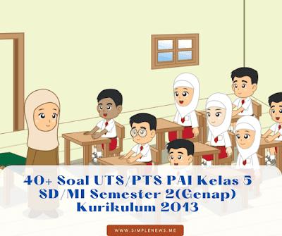 Soal UTSPTS PAI Kelas 5 SDMI Semester 2 Kurikulum 2013 www.simplenews.me