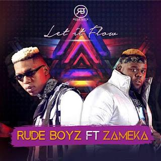 RudeBoyz Feat. Zameka - Let It Flow