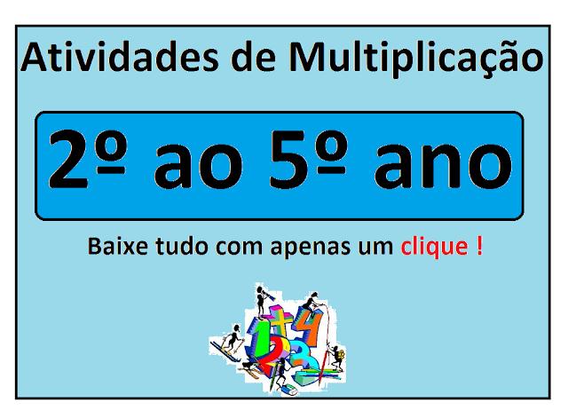 BAIXE EM PDF - Atividades de Multiplicação