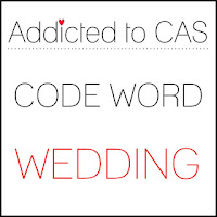 http://addictedtocas.blogspot.com/2019/06/addicted-to-cas-challenge-162-wedding.html