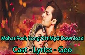 Mehar Posh Song Ost Mp3 Download - Cast - Lyrics - Geo