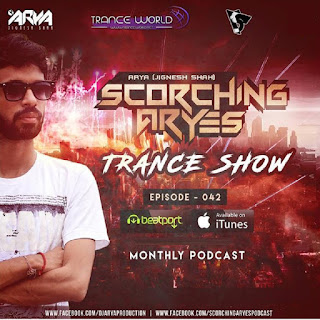 SCORCHING ARYes Episode - 042 – ARYA (Jignesh Shah)